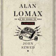 LomaxProjPic|Jayme Stones Lomax Project|Alan Lomax - The Man Who Recorded the World