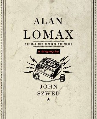 LomaxProjPic|Jayme Stones Lomax Project|Alan Lomax - The Man Who Recorded the World