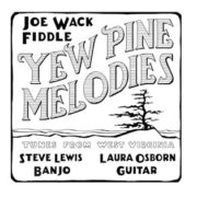 Bragger Fiddle Workshop King Baby CD cover Joe Wack - Yew Pines CD Cover