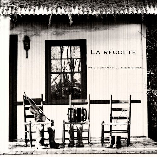 La Recolte - Whos Gonna Fill Their Shoes
