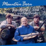 Montain_Born_-_Jean_Ritchie_and_sons