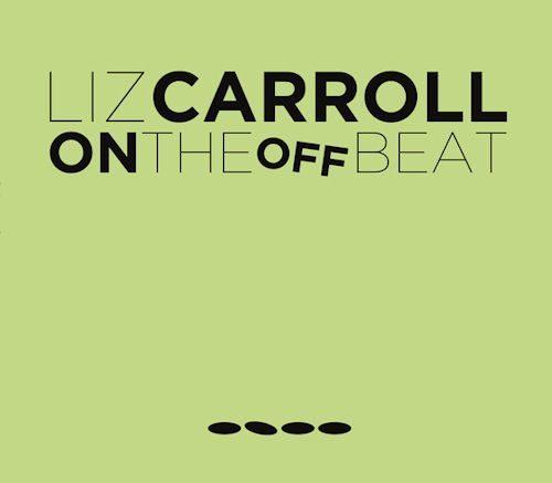 Liz Carroll - On the Off Beat