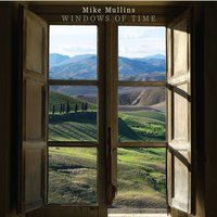 Mike Mullins - Windows of Time