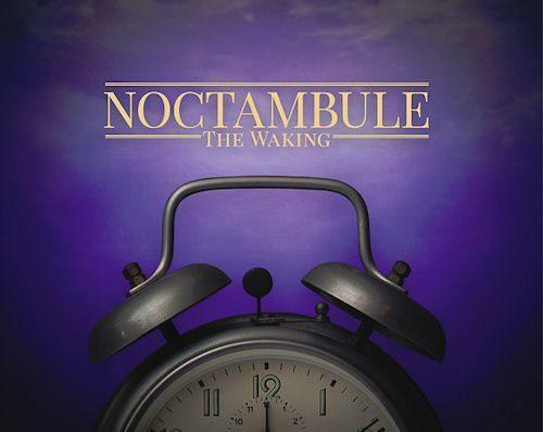 Noctambule - The Waking