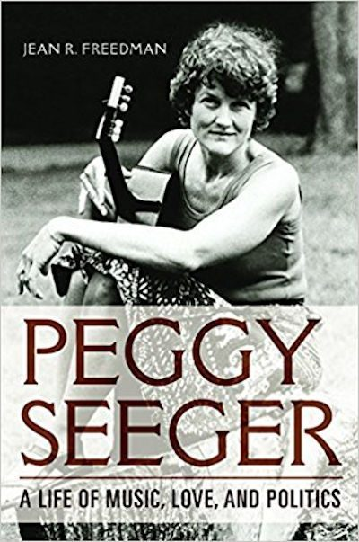 PEGGY SEEGER A Life of Music Love and Politics