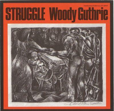 STRUGGLE Woody Guthrie