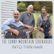SUNNY MOUNTAIN SERENADERS - INTO THIN HAIR