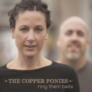 The Copper Ponies - Ring Them Bells